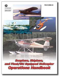 Aviation Supplies & Academics ASA-8083-23 Seaplane, Skiplane & Float/Ski Helicopter Ops Handbook
