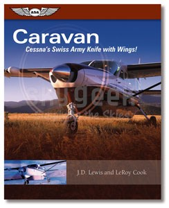Aviation Supplies & Academics ASA-CARAVAN Caravan: Cessna's Swiss Army Knife with Wings!