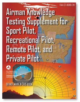Aviation Supplies & Academics ASA-CT-8080-2H Airman Knowledge Testing Supplement for Sport, Recreational & Private Pilot
