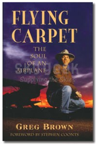 Aviation Supplies & Academics ASA-FLY-CARPET Flying Carpet: The Soul of An Airplane by Greg Brown