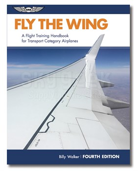 Aviation Supplies & Academics ASA-FLY-WING-4 Fly the Wing Softcover Book