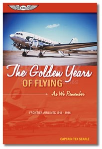 Aviation Supplies & Academics ASA-GYF The Golden Years of Flying
