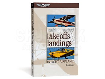 Aviation Supplies & Academics ASA-PERF-TOL Making Perfect Takeoffs & Landings in Light Airplanes