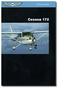 Aviation Supplies & Academics ASA-PG-C-172 Cessna 172 Pilots Guide Series