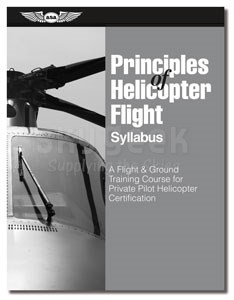 Aviation Supplies & Academics ASA-PHF-S Principles of Helicopter Flight Syllabus