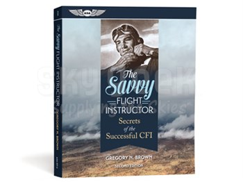 Aviation Supplies & Academics ASA-SFI-2 The Savvy Flight Instructor Softcover Book