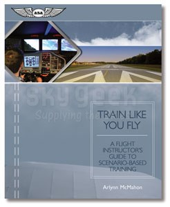 Aviation Supplies & Academics ASA-TRAIN-FLY Train Like You Fly Flight Instructor's Guide Softcover Book