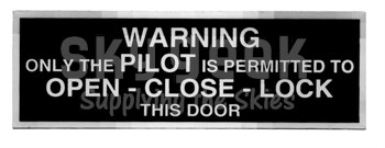 """J & M Aircraft JM-028 """"Warning Only the Pilot is Permitted to Open-Close-Lock this Door"""" Placard"""