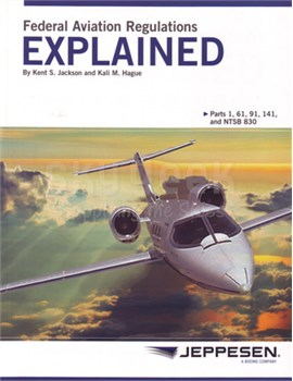 Jeppesen 10001338-012 FARs Explained Part 1, 61, 91, 141 and NTSB 830 Paperbook Book
